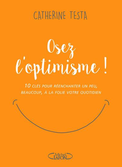 OSEZ L'OPTIMISME !